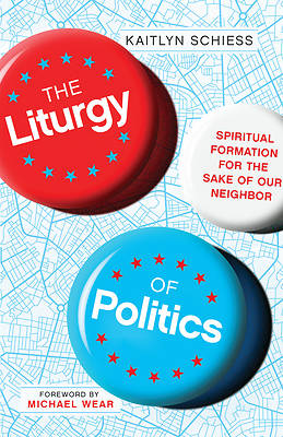 Picture of The Liturgy of Politics