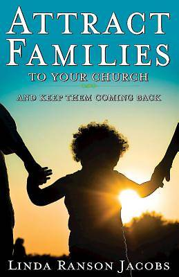 Picture of Attract Families to Your Church and Keep Them Coming Back