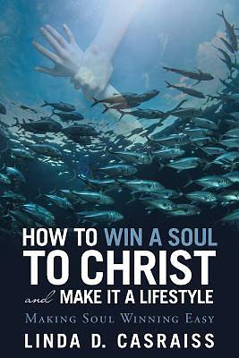 Picture of How to Win a Soul to Christ and Make It a Lifestyle