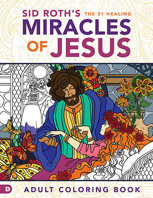 Sid Roths the 31 Healing Miracles of Jesus
