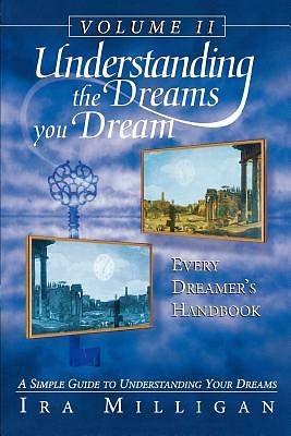 Understanding the Dreams You Dream, Vol. 2