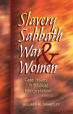 Slavery, Sabbath, War and Women