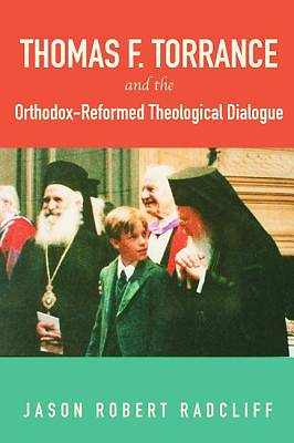 Picture of Thomas F. Torrance and the Orthodox-Reformed Theological Dialogue