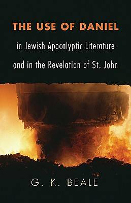 Picture of The Use of Daniel in Jewish Apocalyptic Literature and in the Revelation of St. John