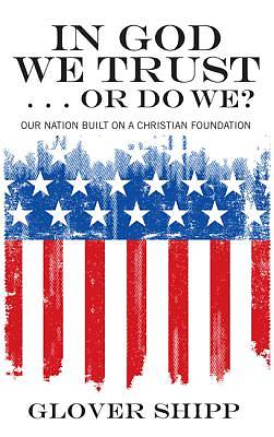 In God We Trust . . . or Do We?