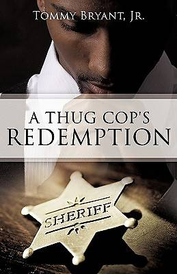 A Thug Cops Redemption