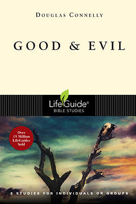 Lifeguide Bible Study - Good and Evil