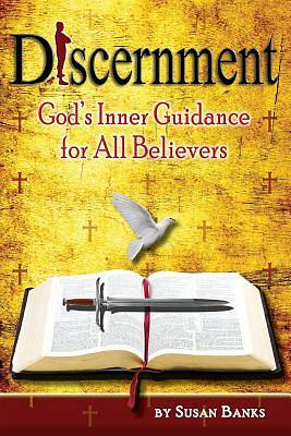 Discernment - Gods Inner Guidance to All Believers