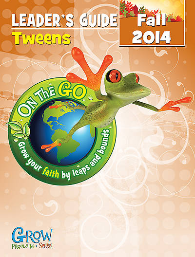 On the Go: Tweens Leaders Guide Fall 2014 - Download Version