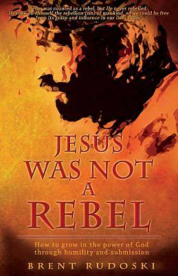 Jesus Was Not a Rebel [Adobe Ebook]