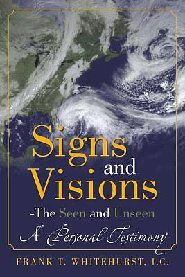 Signs and Visions - The Seen and Unseen