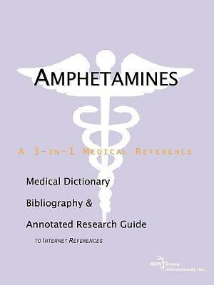 Amphetamines - A Medical Dictionary, Bibliography, and Annotated Research Guide to Internet References [Adobe Ebook]