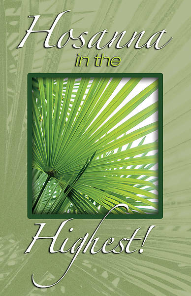 Hosanna in the Highest! Palm Sunday Legal Size Bulletin Pkg of 100
