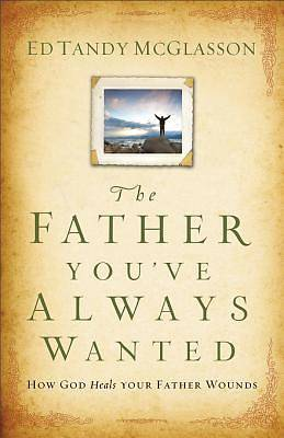 Picture of Father You've Always Wanted, The [ePub Ebook]