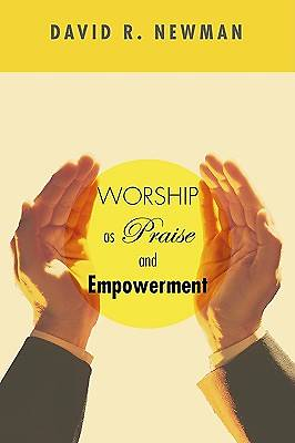 Worship as Praise and Empowerment