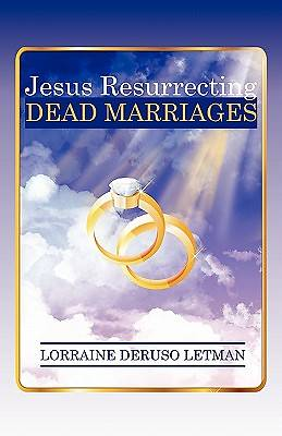Jesus Resurrecting Dead Marriages