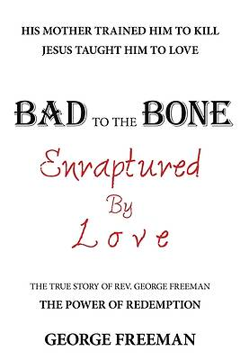 Bad to the Bone Enraptured by Love