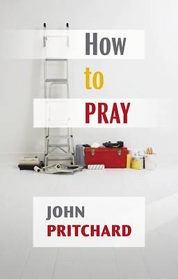 How to Pray - A Practical Handbook