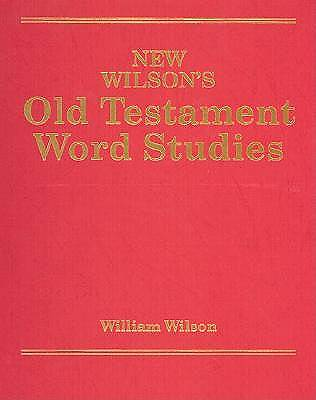 New Wilsons Old Testament Word Studies