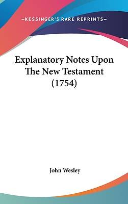 Explanatory Notes Upon the New Testament (1754)