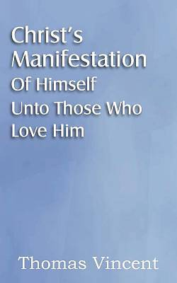 Christs Manifestation of Himself Unto Those Who Love Him