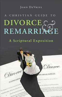 A Christian Guide to Divorce & Remarriage
