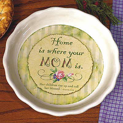 Home is Where Your Mom Is Pie Plate