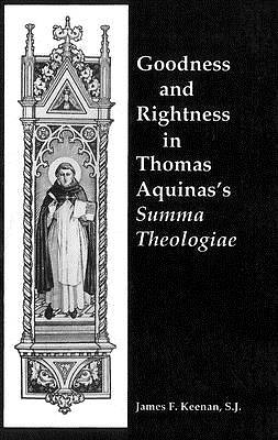 Picture of Goodness and Rightness in Thomas Aquinas's Summa Theologiae
