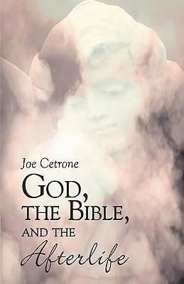 God, the Bible, and the Afterlife