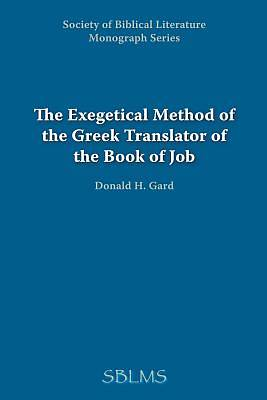 The Exegetical Method of the Greek Translator of the Book of Job