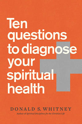 Picture of Ten Questions to Diagnose Your Spiritual Health