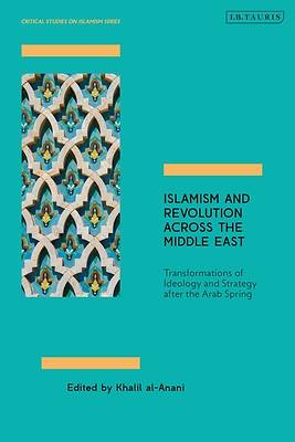 Picture of Islamism and Revolution Across the Middle East
