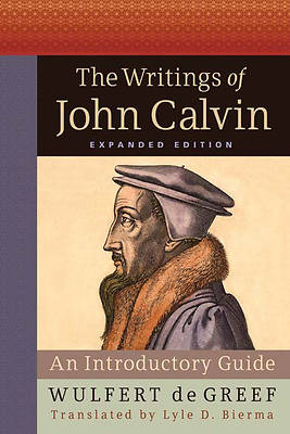 Picture of The Writings of John Calvin, Expanded Edition