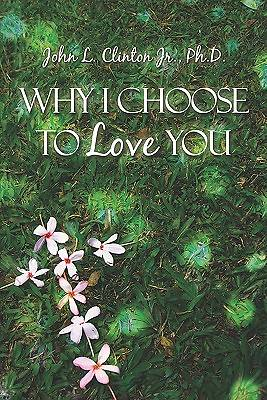 Why I Choose to Love You