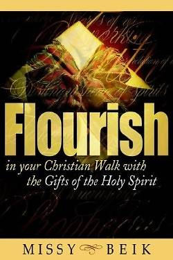 Picture of Flourish in Your Christian Walk with the Gifts of the Holy Spirit