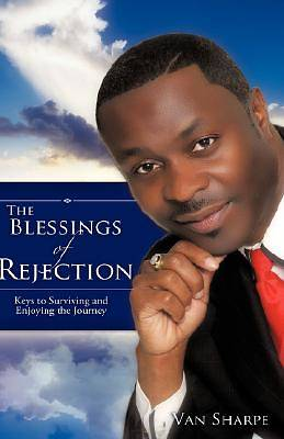 The Blessings of Rejection