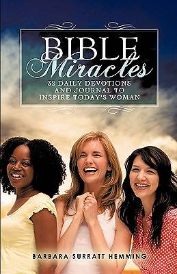 Bible Miracles 32 Daily Devotions and Journal to Inspire Todays Woman