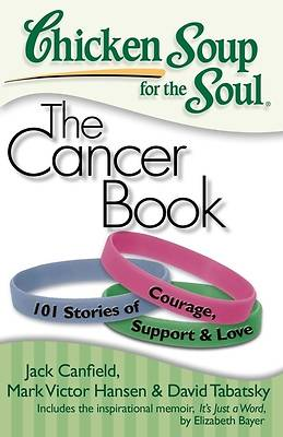 Picture of Chicken Soup for the Soul: The Cancer Book