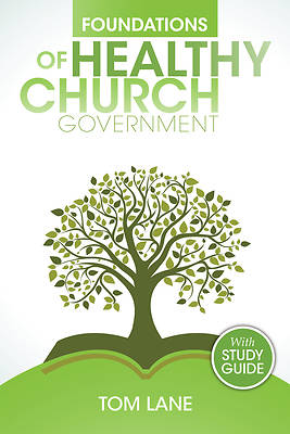 Picture of Foundations of Healthy Church Government