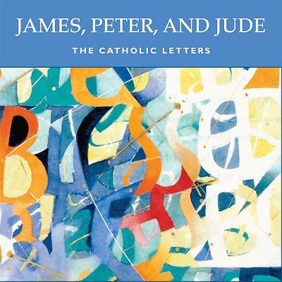 James, Peter, and Jude-The Catholic Letters