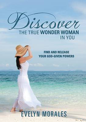 Discover the True Wonder Woman in You