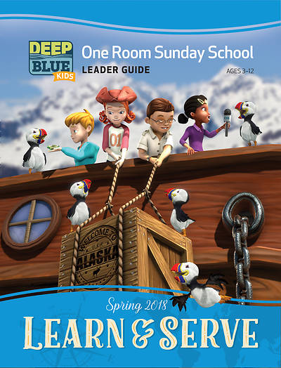 Deep Blue Kids Learn & Serve One Room Sunday School Extra Leader Guide Download Spring 2018