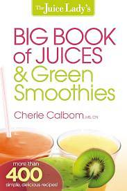 The Juice Ladys Big Book of Juices & Green Smoothies