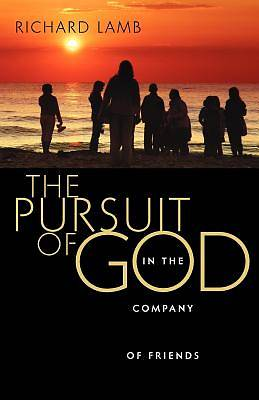 The Pursuit of God in the Company of Friends