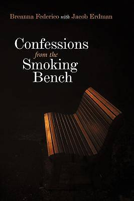 Confessions from the Smoking Bench