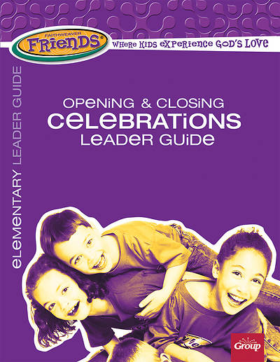 FaithWeaver Friends Elementary Opening & Closing Celebrations Leader Guide Fall 2018