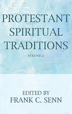 Picture of Protestant Spiritual Traditions, Volume Two