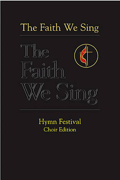 The Faith We Sing Hymn Festival Choir Edition