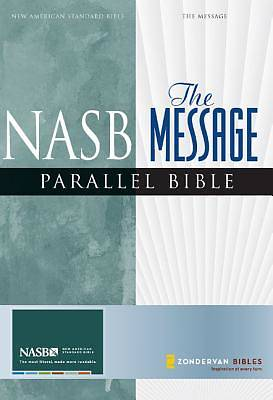 New American Standard/The Message Parallel Bible