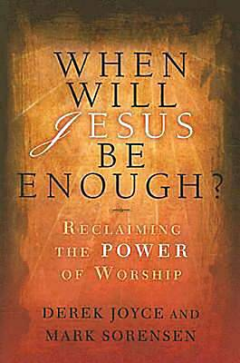 When Will Jesus Be Enough?
